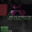 DEEP SCIENCE THEORY/RED EYE GENERATOR'S