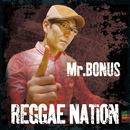 Reggae Nation/Mr.BONUS