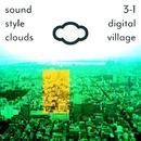 3-1 Digital Village/Sound Style Clouds