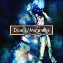 Muteness/Damii