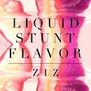 LIQUID STUNT FLAVOR/ZIZ