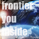frontier you inside/Hidenori Ogawa