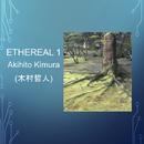 Ethereal 1/Akihito Kimura (木村哲人)