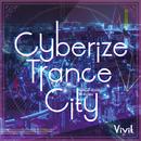 Cyberize Trance City/Vivit
