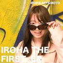 IROHA THE FIRST/宮本彩陽