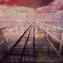 set you free/Hidenori Ogawa