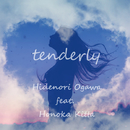 tenderly (feat.橘田ほのか)/Hidenori Ogawa