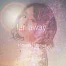 far away...  feat. Joanna Koike  [short mix]/Hidenori Ogawa