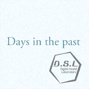Days in the past/D.S.L
