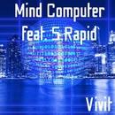 Mind Computer feat. S.Rapid/Vivit