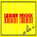Feel Good/a la i.