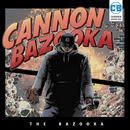THE BAZOOKA/CANNON BAZOOKA