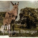 Welcome Stranger/ent