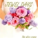 JEWEL DAYS/The olive-crown