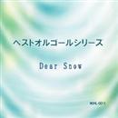 ベストオルゴールシリーズ Dear Snow/ベストオルゴールシリーズ