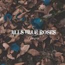 Growin'/JILLS BLUE ROSES