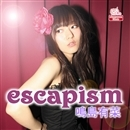 escapism/鳴島有菜