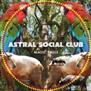 Magic Smile/Astral Social Club