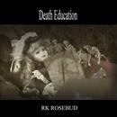 Death Education/RK ROSEBUD