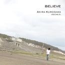 BELIEVE/黒川明