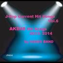 J-ポップ最新ヒット曲集Vol.6 AKB48系のヒット曲 2013-2014/CANDY BAND