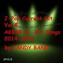 J-ポップ最新ヒット曲集Vol.8 AKB48系のヒット曲 2014-2015/CANDY BAND