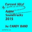 最新ヒット!アニメ・サウンドトラック集 2015/CANDY BAND