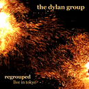 Regrouped: Live in Tokyo/DYLAN GROUP