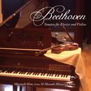 ベートーヴェン:ピアノとヴァイオリンのためのソナタ 第4・6・8番/木野雅之 & 平沢匡朗