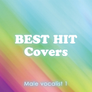 BEST HIT Covers ~男性ヴォーカリスト 1~/Various Artists