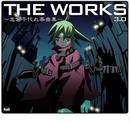 THE WORKS ~志倉千代丸楽曲集~3.0/志倉 千代丸