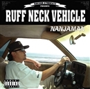 RUFF NECK VEHICLE/NANJAMAN