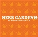 HERB GARDEN2/Dr.Production Feat. V.A