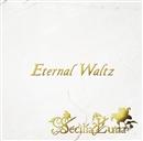 Eternal Waltz/Secilia Luna