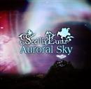 Auroral Sky/Secilia Luna