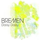 DAISY DAISY(配信限定パッケージ)/BREMEN