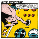 THE FIRST RAYS OF THE NEW RISING SUN/KING BROTHERS