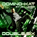 DOUBLE SIX/DOMINO-KAT