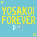 YOSAKOI FOREVER/Romie