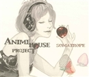 ANIME HOUSE PROJECT~おしゃれ selection vol.1~/SOMATROPE