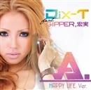 A. feat. GIPPER, 宏実 HAPPY LIFE ver.(配信限定パッケージ)/DIX-T
