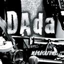 monochrome…/DAda
