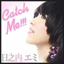 Catch Me!!!(配信限定パッケージ)/日之内エミ