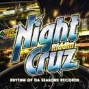 NIGTH CRUZ RIDDIM/RHYTHM OF DA SEASONS RECORDS