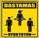 RYUKYU TON/DASTAMAS