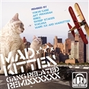 Gang Related Remixxxxxx!/MADKITTEN