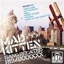 Gang Related Remixxxxxx!/MADKITTEN