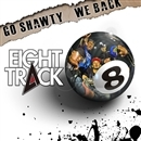 GO SHAWTY / WE BACK(配信限定パッケージ)/EIGHT TRACK(TERRY,BUZZ,OX,FRENZY,L-B)