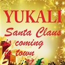 Santa Claus is coming to town/YUKALI