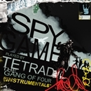 SPY GAME INSTRUMENTALS/TETRAD THE GANG OF FOUR